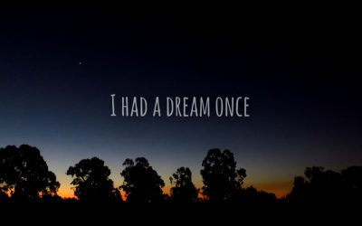 I Had A Dream Once